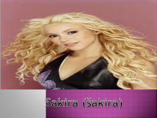 Sakira (šakira)