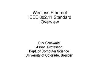 Wireless Ethernet IEEE 802.11 Standard Overview