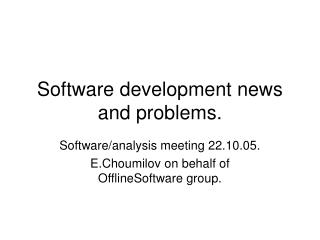 Software development news and problems.