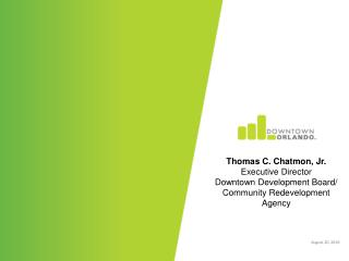 Thomas C. Chatmon , Jr. Executive Director Downtown Development Board/