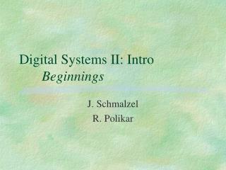 Digital Systems II: Intro Beginnings