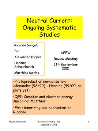 Neutral Current: Ongoing Systematic Studies