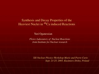 Synthesis and Decay Properties of the Heaviest Nuclei in  48 Ca induced Reactions