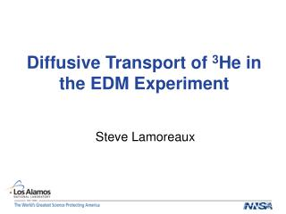 Diffusive Transport of  3 He in the EDM Experiment