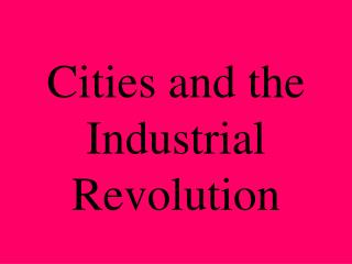 Cities and the Industrial Revolution