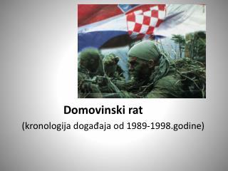 Domovinski rat (kronologija događaja od 1989-1998.godine)