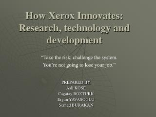 How Xerox Innovates: Research, technology and development