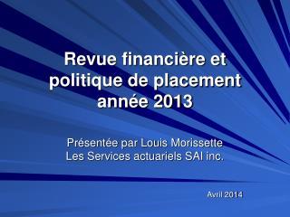 Revue financière et politique de placement année 2013