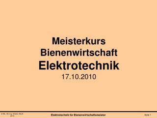 Meisterkurs Bienenwirtschaft Elektrotechnik 17.10.2010