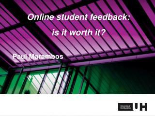 Online student feedback: is it worth it?