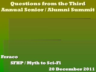 Questions from the Third Annual Senior / Alumni Summit