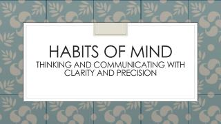 Habits of mind thinking and communicating with clarity and precision