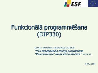 Funkcionālā programmēšana (DIP330)