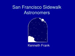 San Francisco Sidewalk Astronomers