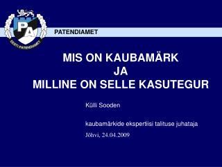 MIS ON KAUBAMÄRK JA MILLINE ON SELLE KASUTEGUR