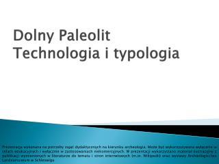 Dolny Paleolit Technologia i typologia