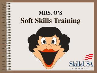 MRS. O'S Soft Skills Training