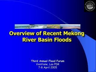 Overview of Recent Mekong River Basin Floods