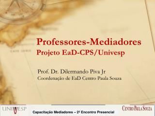 Professores-Mediadores Projeto EaD-CPS/Univesp