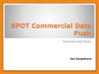 SPOT Commercial Data Push