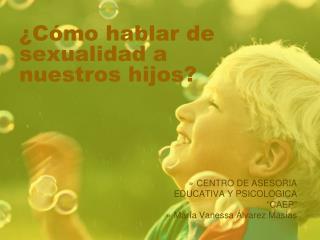 ¿Cómo hablar de sexualidad a nuestros hijos?