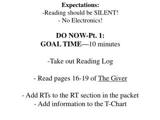 DO NOW-Pt. 1: GOAL TIME— 10 minutes Take out Reading Log Read pages 16-19 of The Giver