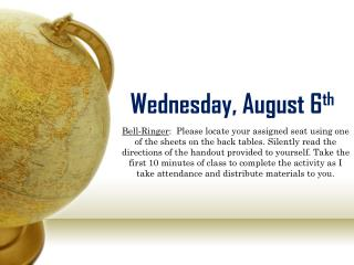 Wednesday, August 6 th