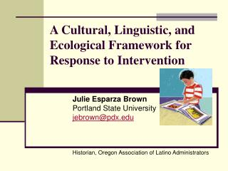 A Cultural, Linguistic, and Ecological Framework for Response to Intervention