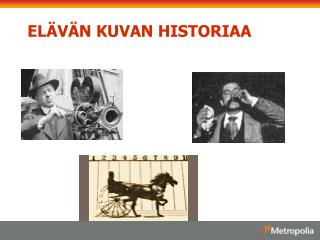 ELÄVÄN KUVAN HISTORIAA
