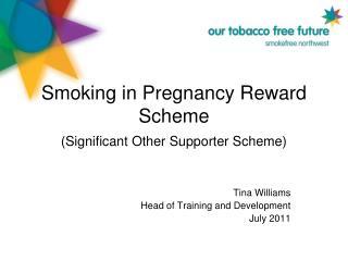 Smoking in Pregnancy Reward Scheme (Significant Other Supporter Scheme)