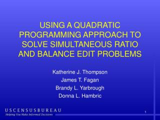 USING A QUADRATIC PROGRAMMING APPROACH TO SOLVE SIMULTANEOUS RATIO AND BALANCE EDIT PROBLEMS