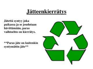 Jätteenkierrätys