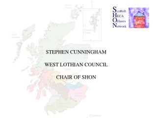 STEPHEN CUNNINGHAM WEST LOTHIAN COUNCIL CHAIR OF SHON