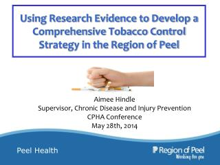 Using Research Evidence to Develop a Comprehensive Tobacco Control Strategy in the Region of Peel
