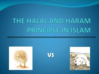 THE HALAL AND HARAM PRINCIPLE IN ISLAM