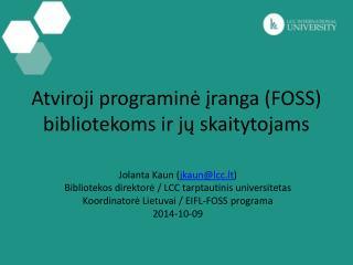 Atviroji programin ė įranga (FOSS) biblioteko m s ir jų skaitytojams