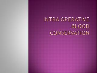 Intra operative blood conservation