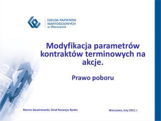 Modyfikacja parametrów kontraktów terminowych na akcje. Prawo poboru