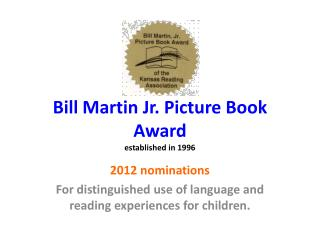 Bill Martin Jr. Picture Book Award established in 1996