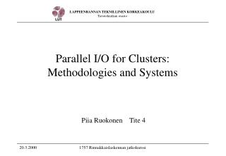 Parallel I/O for Clusters: Methodologies and Systems