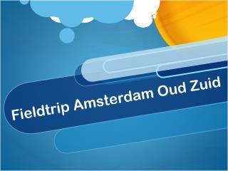 Fieldtrip Amsterdam Oud Z uid