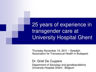 25 years of experience in transgender care at University Hospital Ghent