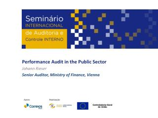 Performance Audit in the Public Sector Johann Rieser Senior Auditor, Ministry of Finance, Vienna