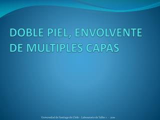DOBLE PIEL, ENVOLVENTE DE MULTIPLES CAPAS