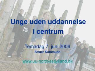 Temadag 7. juni 2006 Struer Kommune uu-nordvestjylland.dk