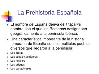 La Prehistoria Espa ñola