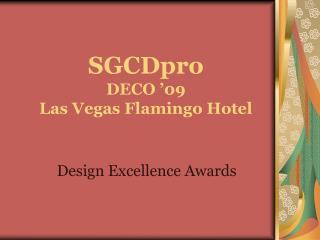 SGCDpro DECO '09 Las Vegas Flamingo Hotel