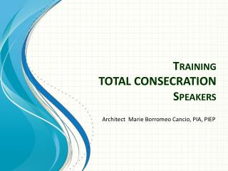 Training TOTAL CONSECRATION Speakers