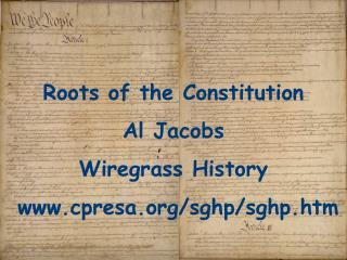 Roots of the Constitution Al Jacobs Wiregrass History cpresa/sghp/sghp.htm
