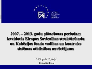 2008.gada 20.jūnijs Evita Krilova